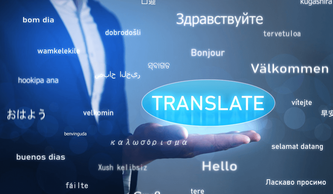 Benefits Of Using A Translation Company Your Probably never Considered